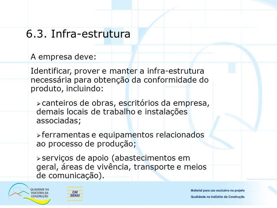 6.3. Infra-estrutura A empresa deve: