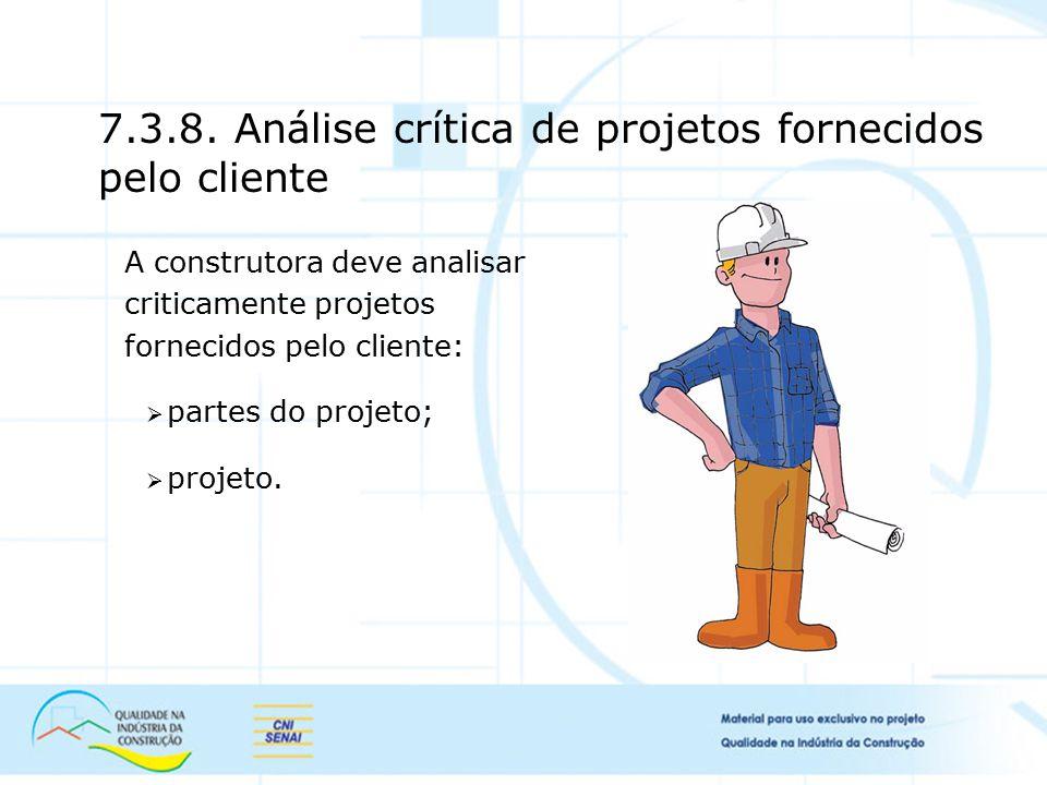 7.3.8. Análise crítica de projetos fornecidos pelo cliente