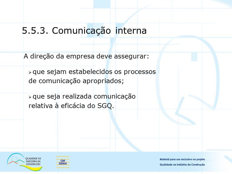 5.5.3. Comunicação interna A direção da empresa deve assegurar:
