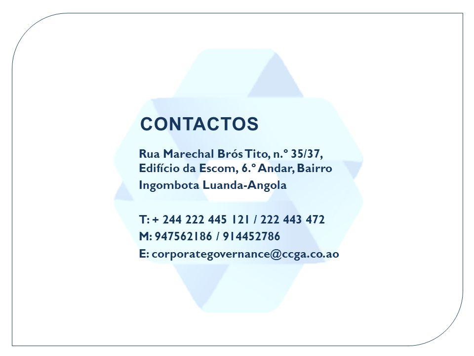 CONTACTOS Rua Marechal Brós Tito, n.º 35/37, Edifício da Escom, 6.º Andar, Bairro. Ingombota Luanda-Angola.