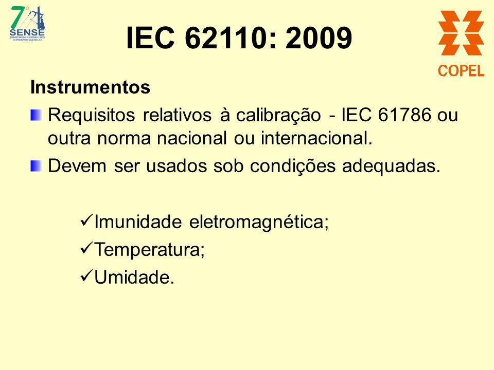 IEC 62110: 2009 Instrumentos. Requisitos relativos à calibração - IEC 61786 ou outra norma nacional ou internacional.