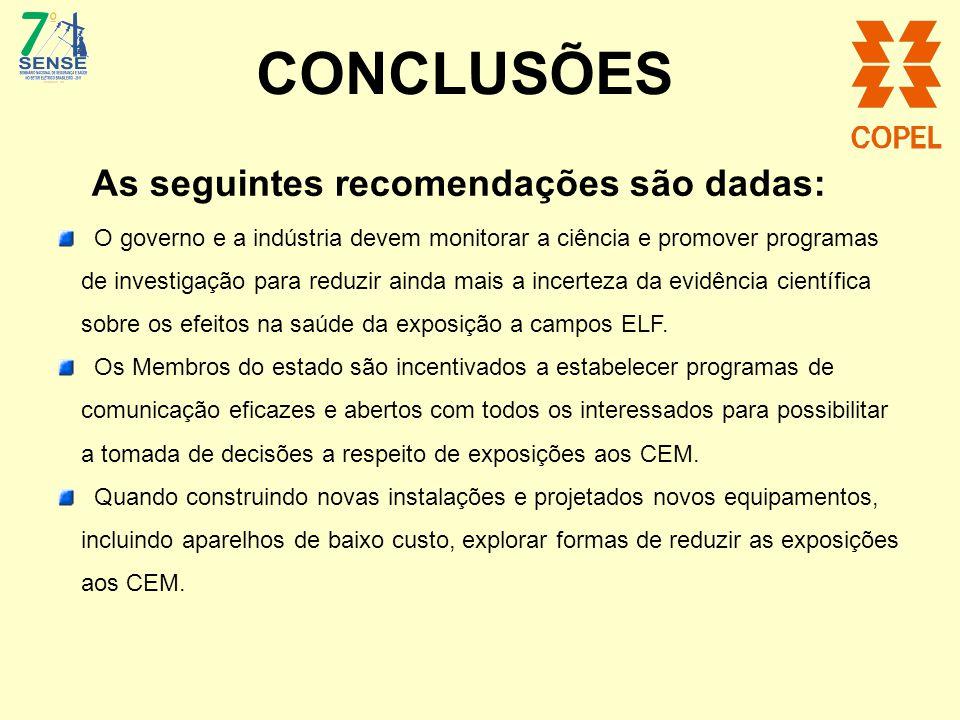 CONCLUSÕES As seguintes recomendações são dadas: