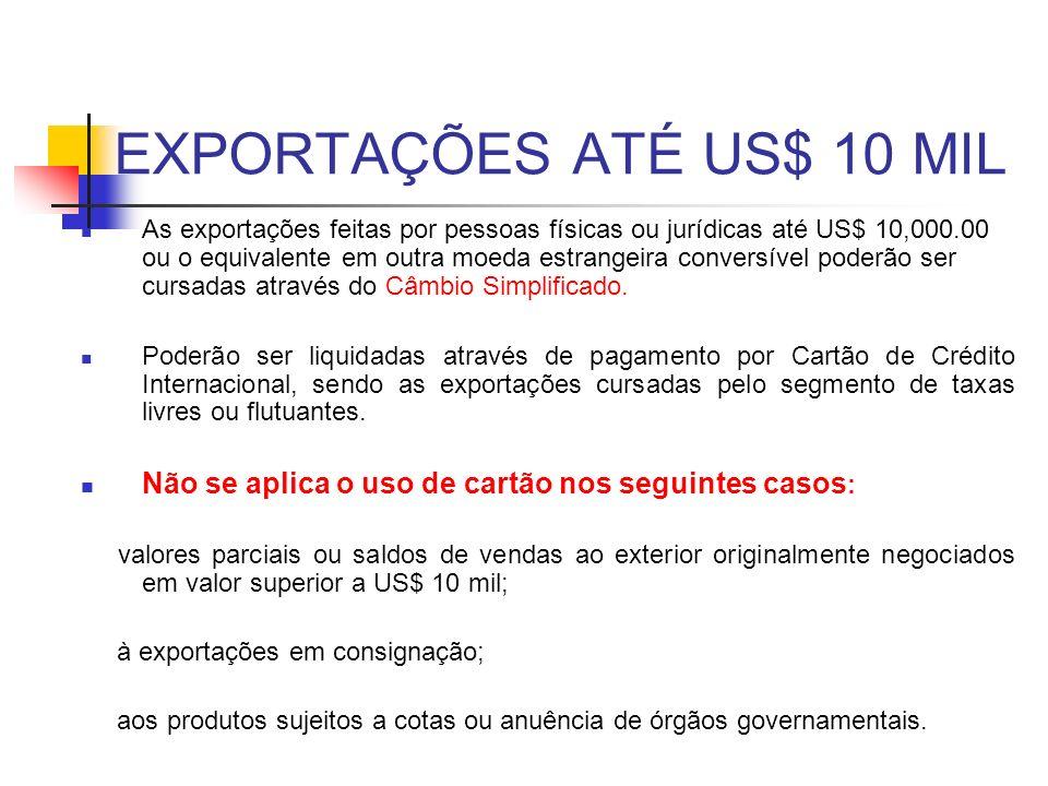 EXPORTAÇÕES ATÉ US$ 10 MIL
