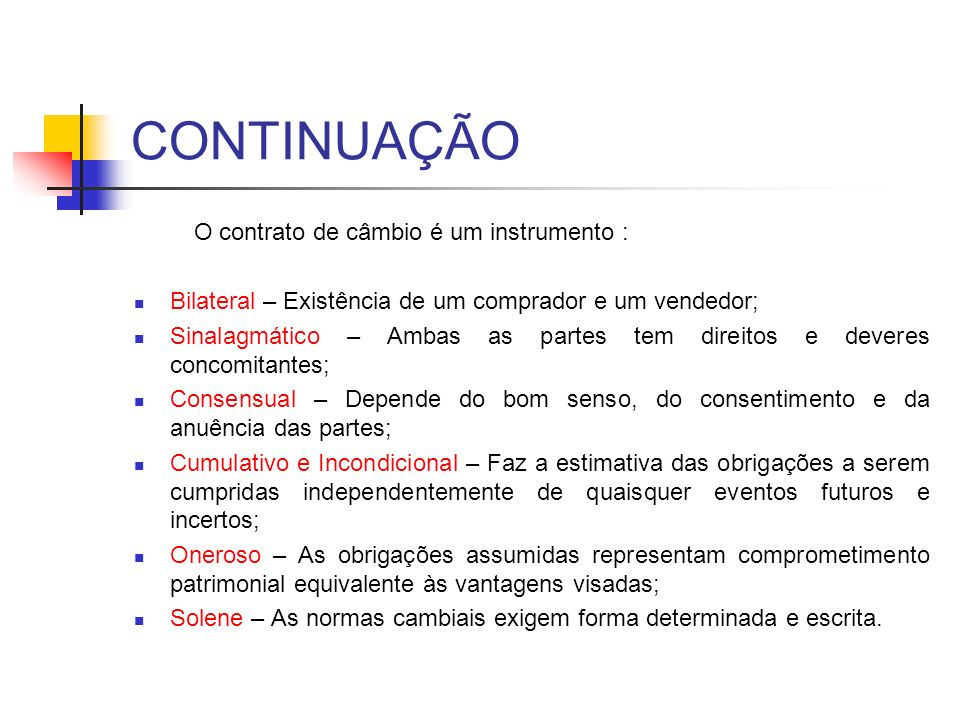 CONTINUAÇÃO O contrato de câmbio é um instrumento :