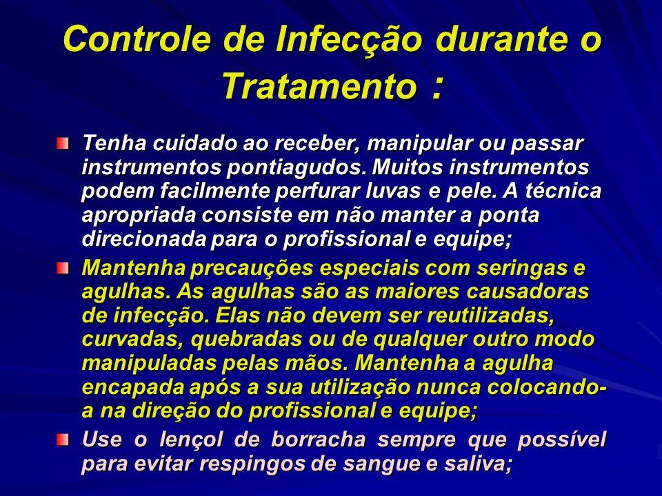 Controle de Infecção durante o Tratamento :