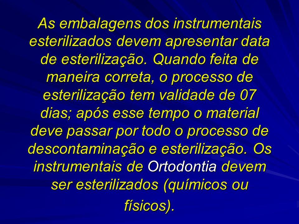 As embalagens dos instrumentais esterilizados devem apresentar data de esterilização.