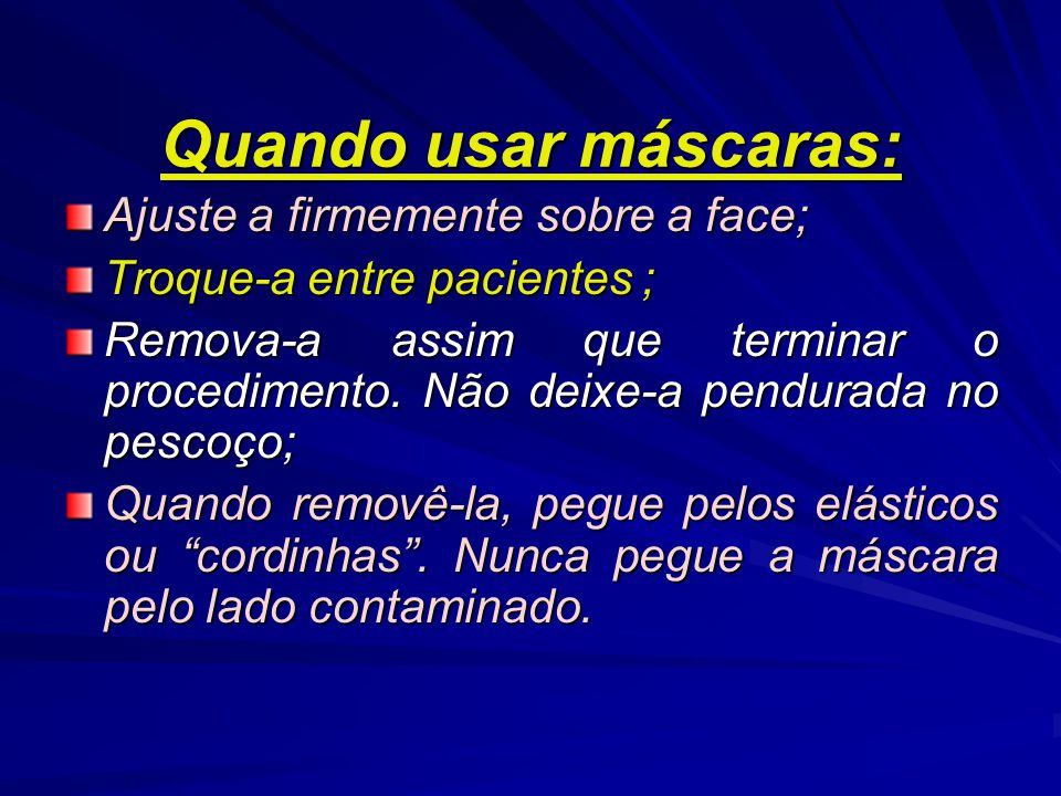 Quando usar máscaras: Ajuste a firmemente sobre a face;