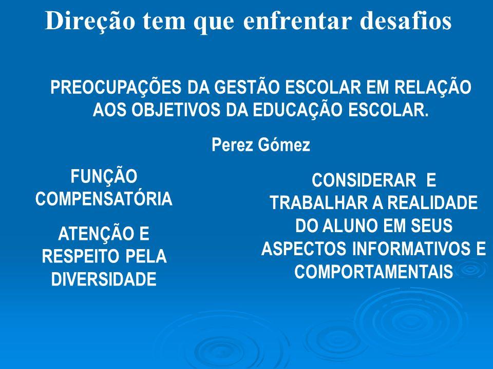 Direção tem que enfrentar desafios ATENÇÃO E RESPEITO PELA DIVERSIDADE