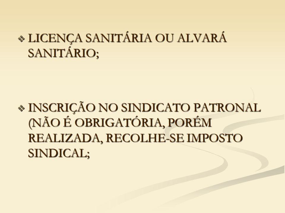 LICENÇA SANITÁRIA OU ALVARÁ SANITÁRIO;