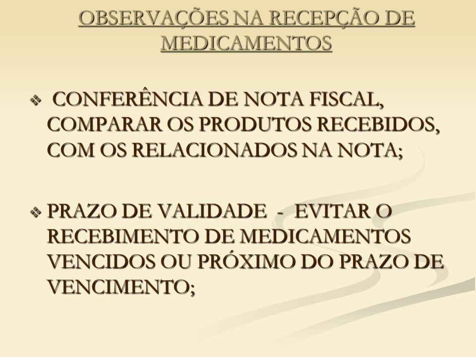 OBSERVAÇÕES NA RECEPÇÃO DE MEDICAMENTOS