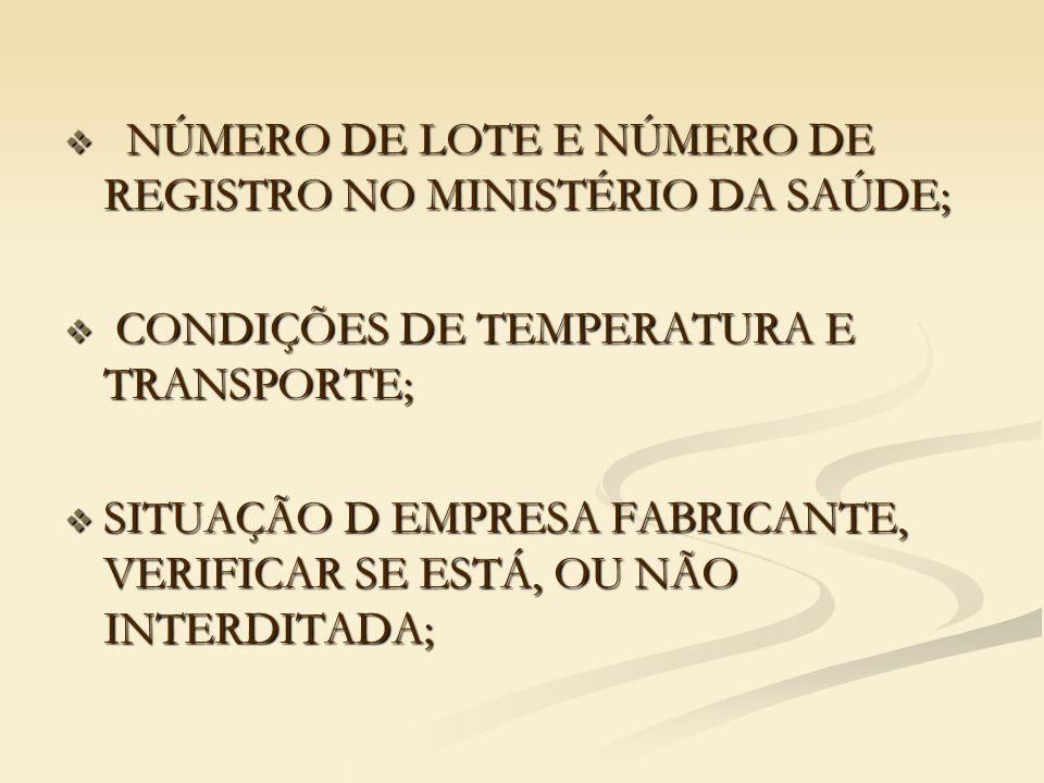 NÚMERO DE LOTE E NÚMERO DE REGISTRO NO MINISTÉRIO DA SAÚDE;