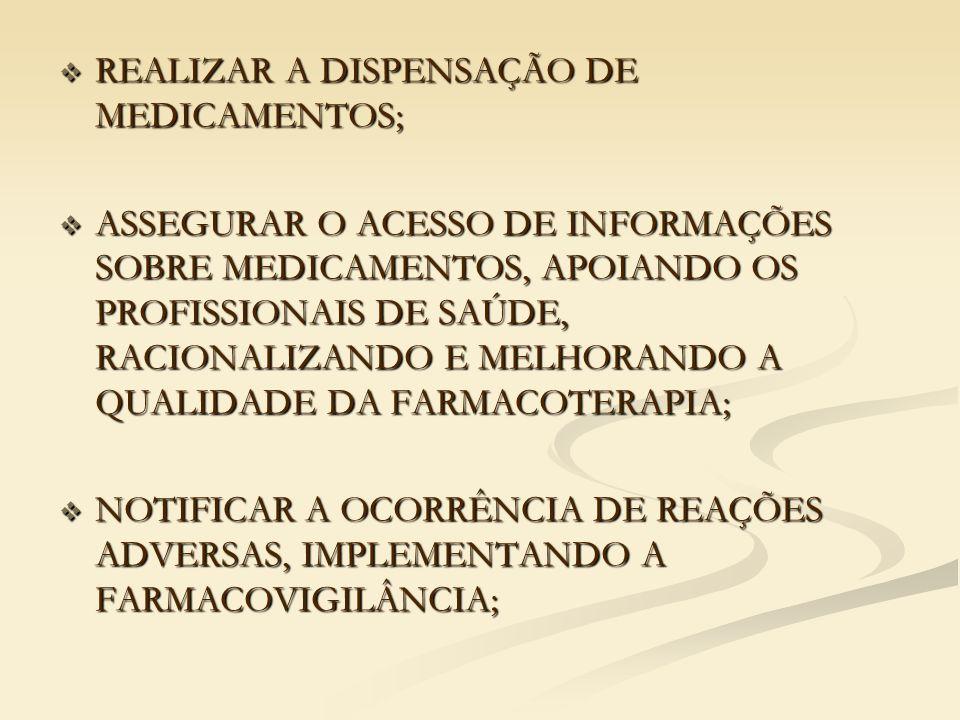 REALIZAR A DISPENSAÇÃO DE MEDICAMENTOS;