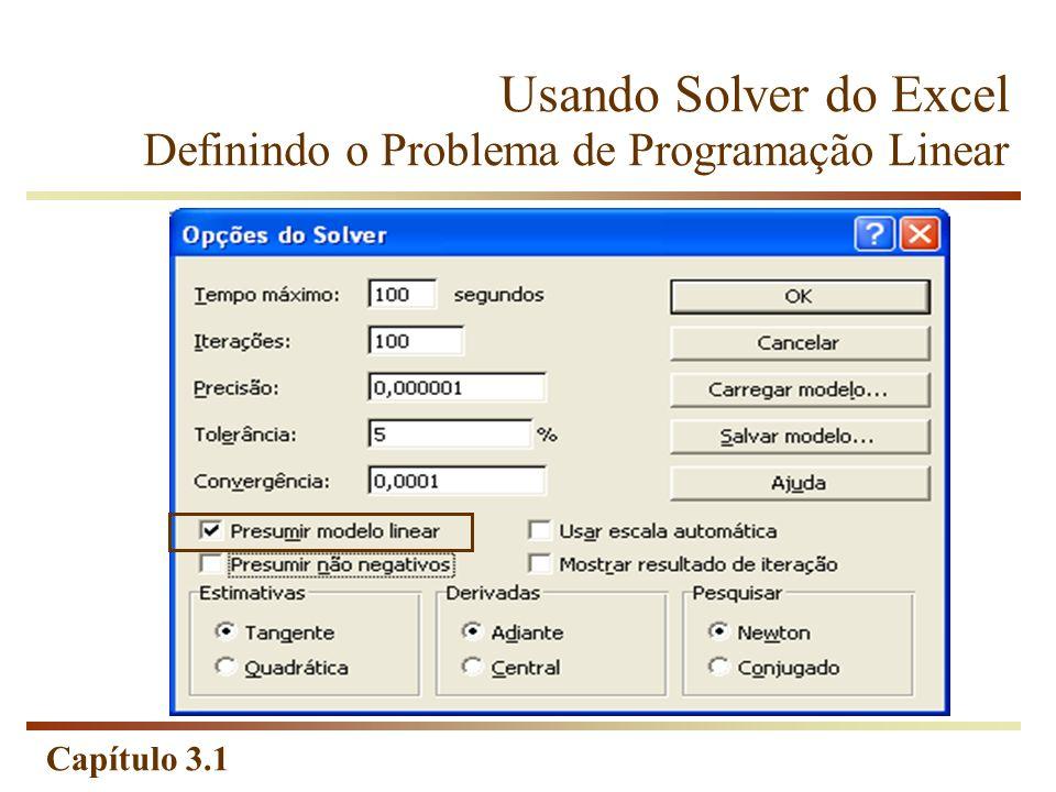 Usando Solver do Excel Definindo o Problema de Programação Linear