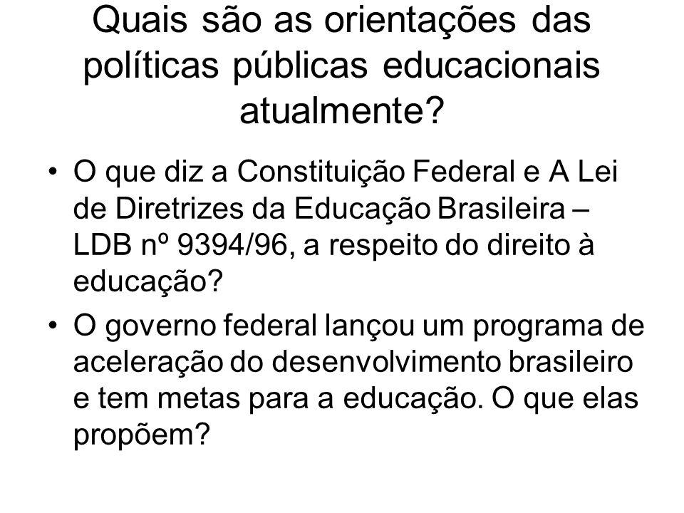 Quais são as orientações das políticas públicas educacionais atualmente