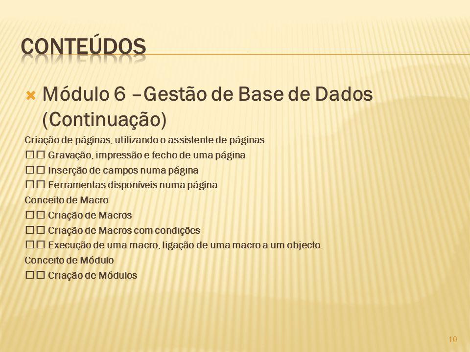 Conteúdos Módulo 6 –Gestão de Base de Dados (Continuação)