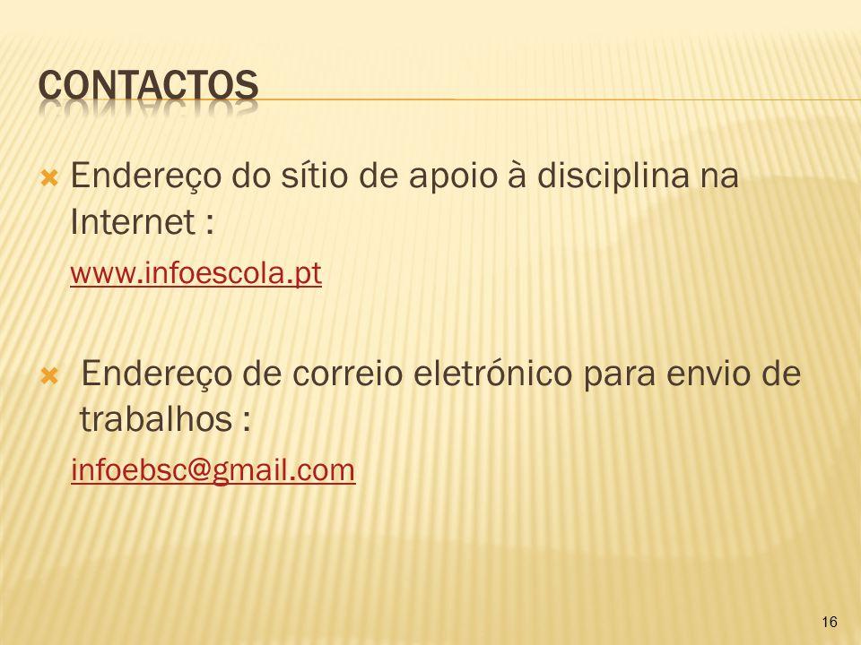 Contactos Endereço do sítio de apoio à disciplina na Internet :