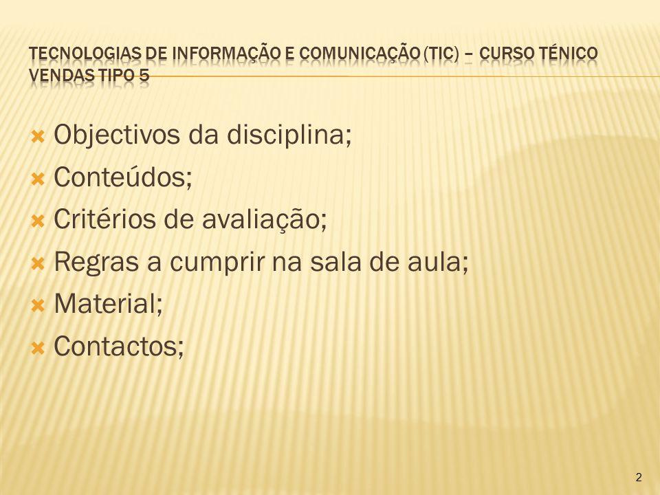Objectivos da disciplina; Conteúdos; Critérios de avaliação;