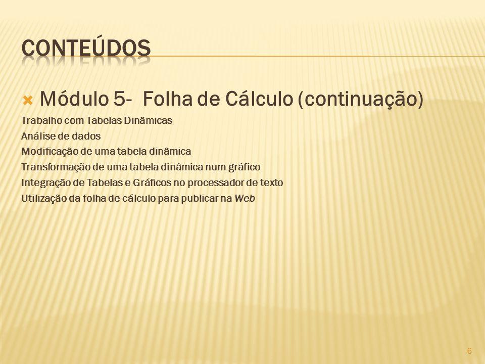 Conteúdos Módulo 5- Folha de Cálculo (continuação)