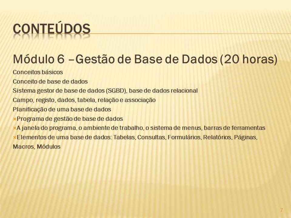 Conteúdos Módulo 6 –Gestão de Base de Dados (20 horas)