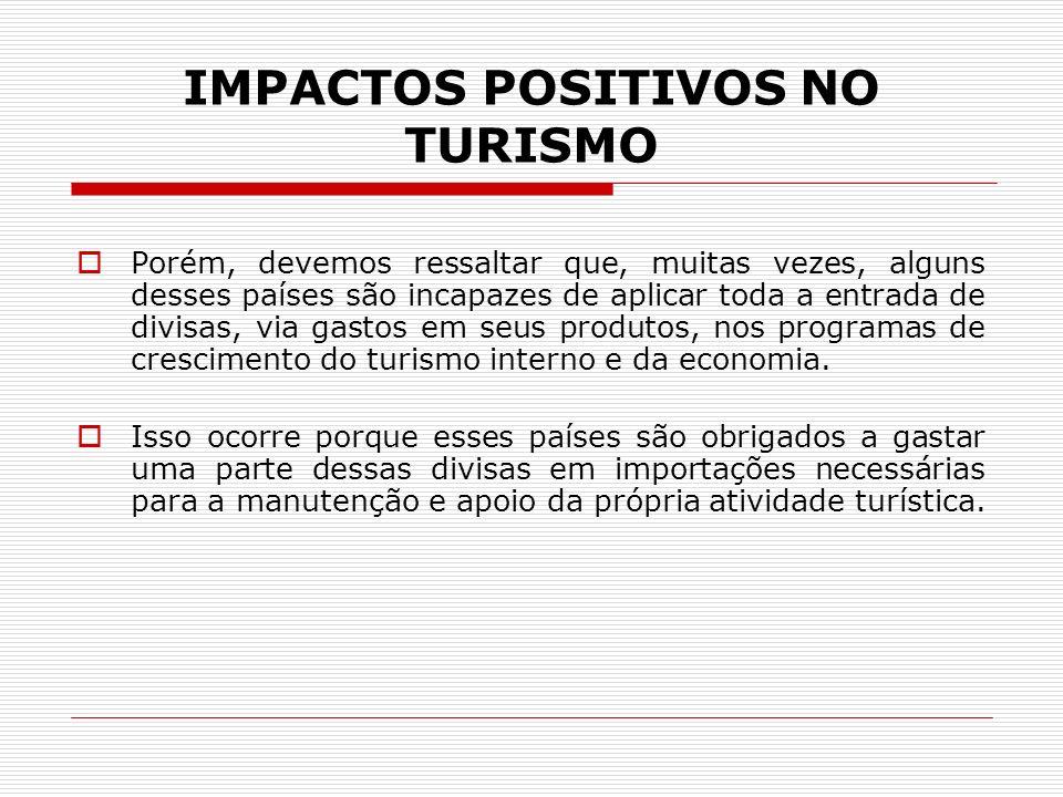 IMPACTOS POSITIVOS NO TURISMO