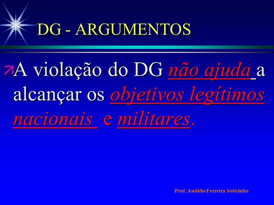 DG - ARGUMENTOS A violação do DG não ajuda a alcançar os objetivos legítimos nacionais e militares.