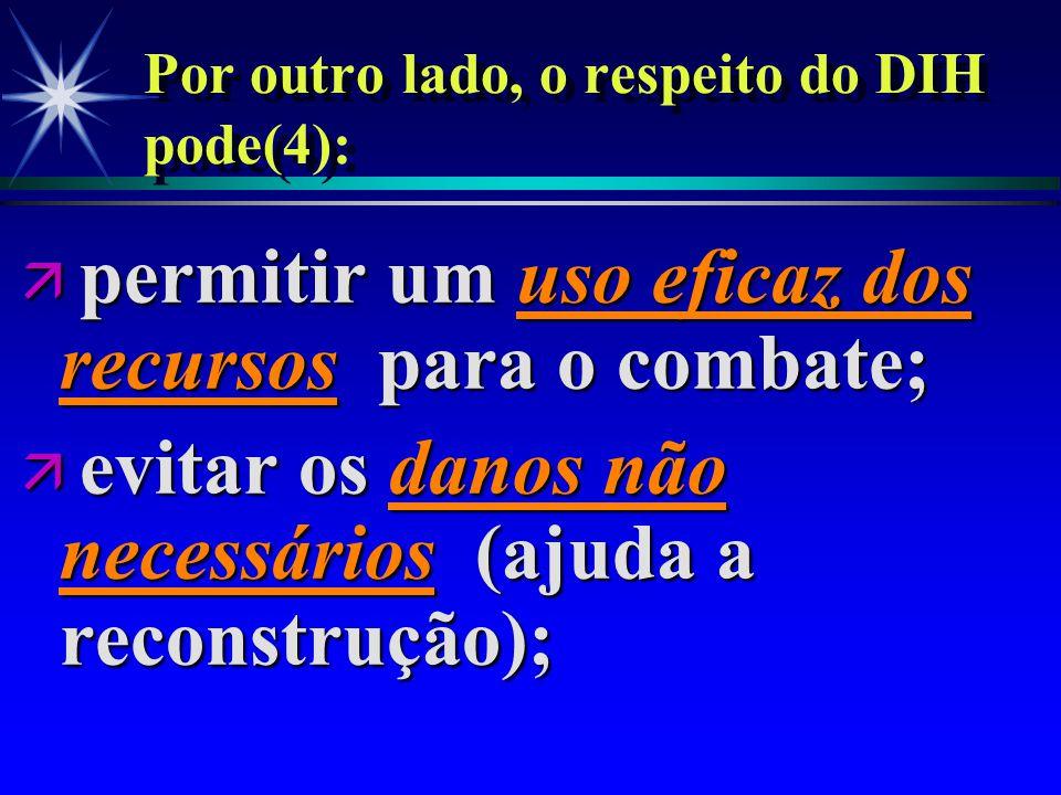 Por outro lado, o respeito do DIH pode(4):
