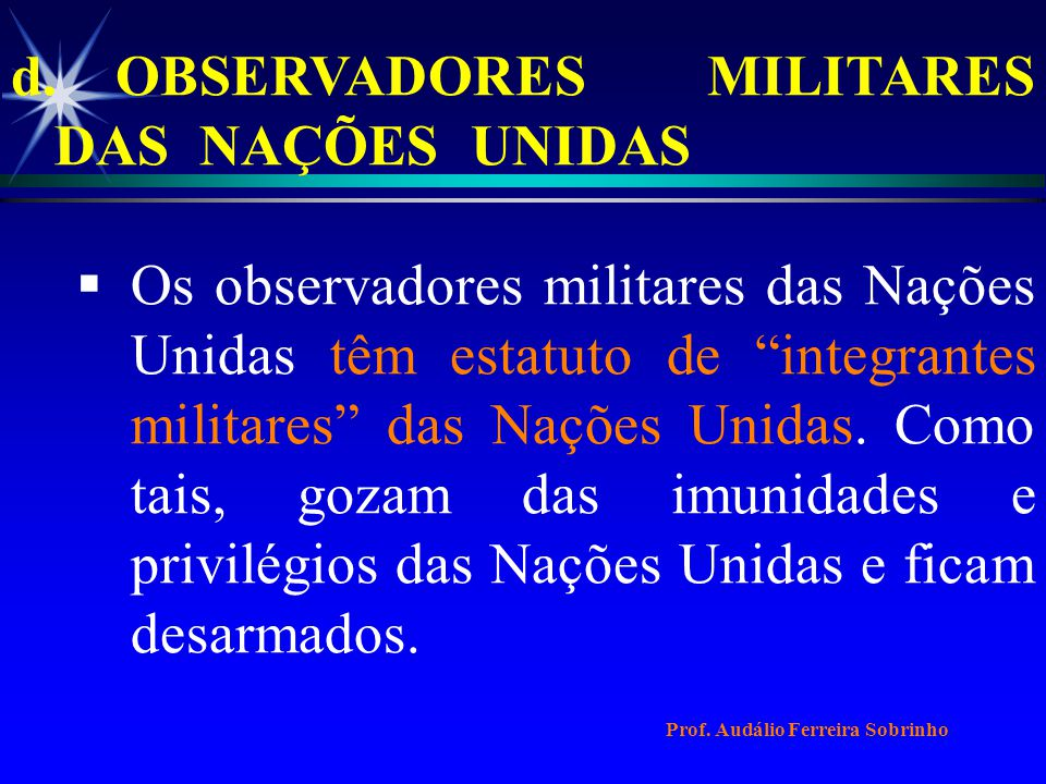 d. OBSERVADORES MILITARES DAS NAÇÕES UNIDAS