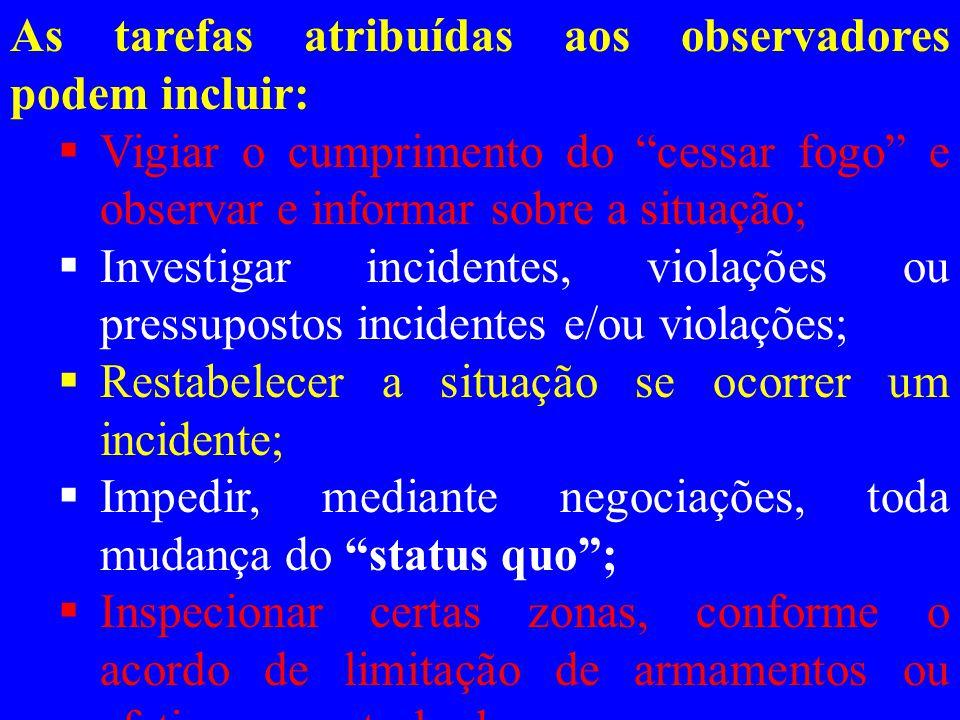 As tarefas atribuídas aos observadores podem incluir: