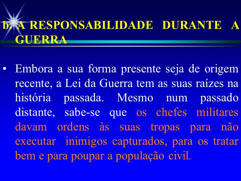 b. A RESPONSABILIDADE DURANTE A GUERRA