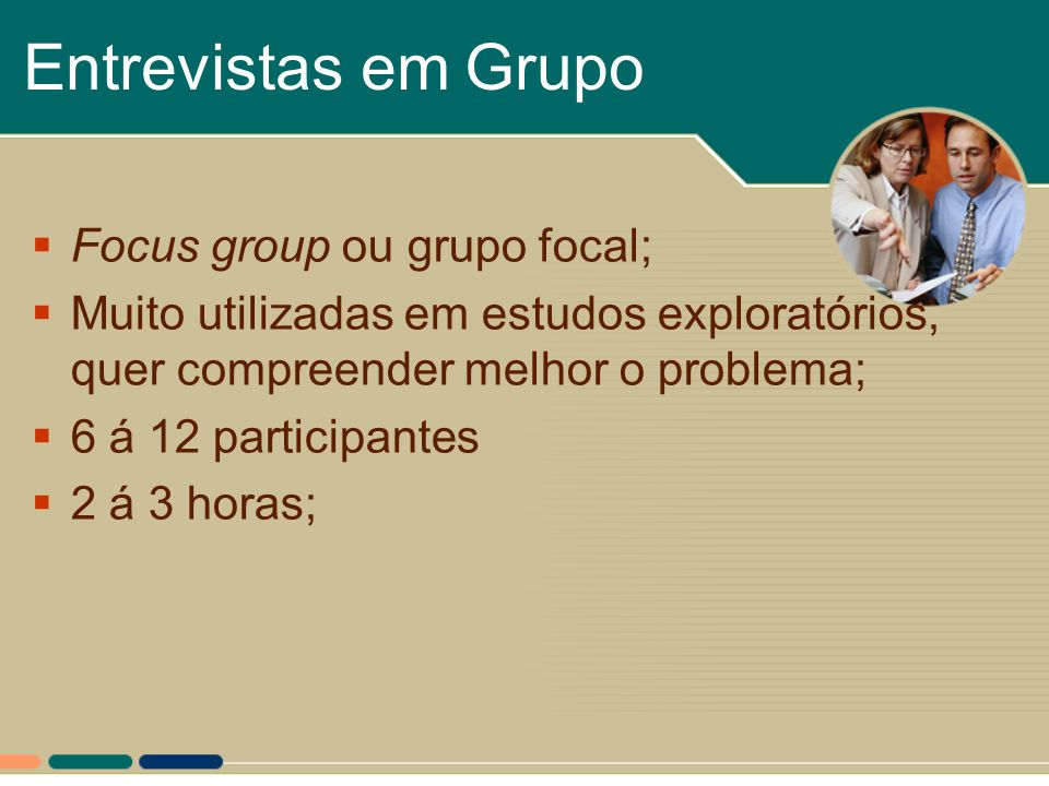 Entrevistas em Grupo Focus group ou grupo focal;