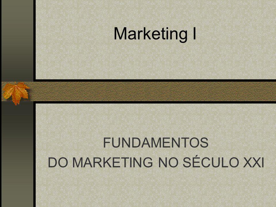 FUNDAMENTOS DO MARKETING NO SÉCULO XXI