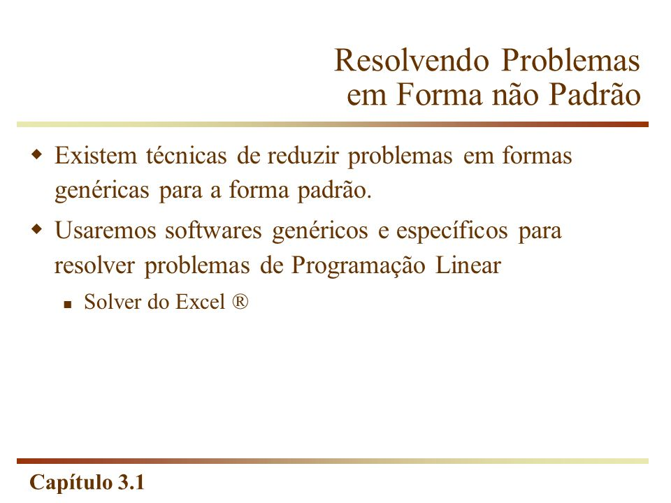 Resolvendo Problemas em Forma não Padrão