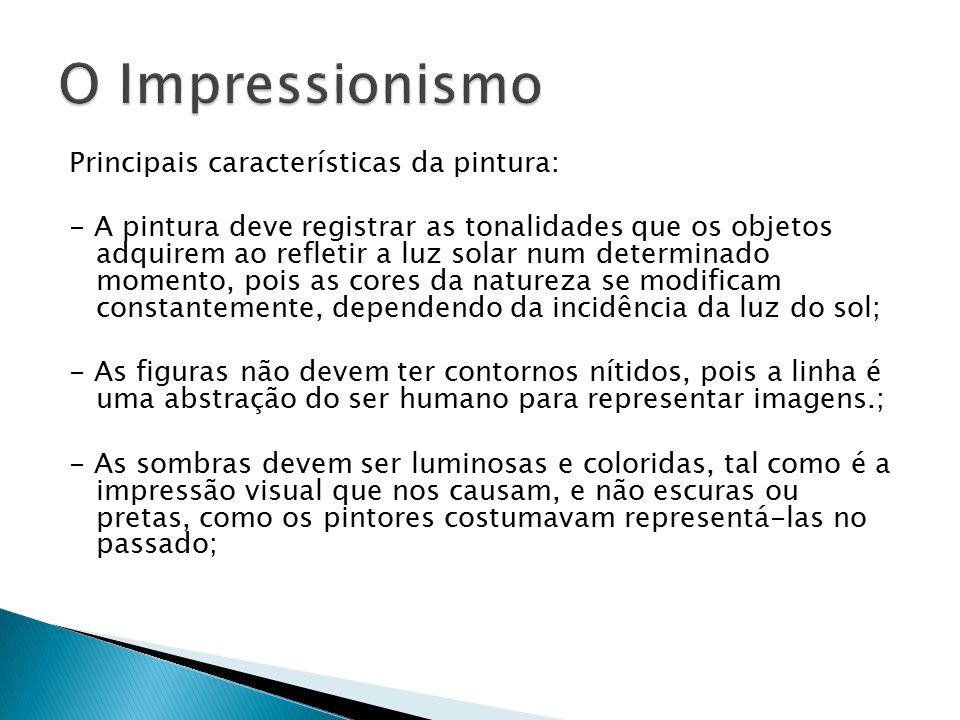 O Impressionismo Principais características da pintura:
