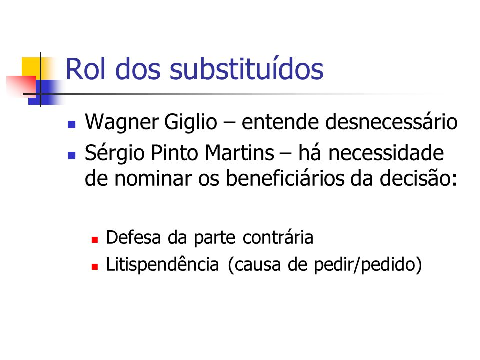 Rol dos substituídos Wagner Giglio – entende desnecessário