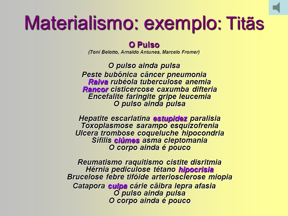 Materialismo: exemplo: Titãs