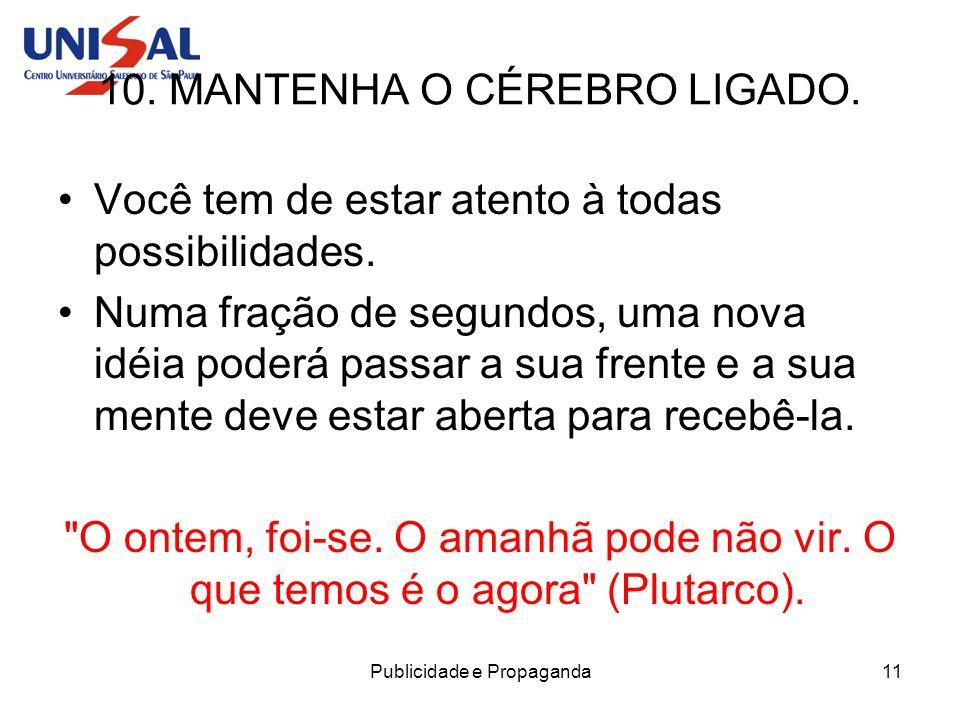 10. MANTENHA O CÉREBRO LIGADO.