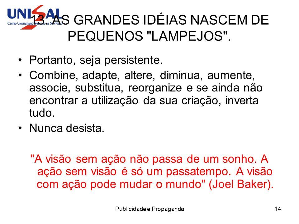 13. AS GRANDES IDÉIAS NASCEM DE PEQUENOS LAMPEJOS .