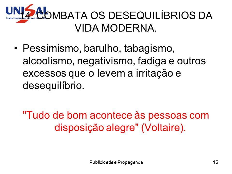 14. COMBATA OS DESEQUILÍBRIOS DA VIDA MODERNA.