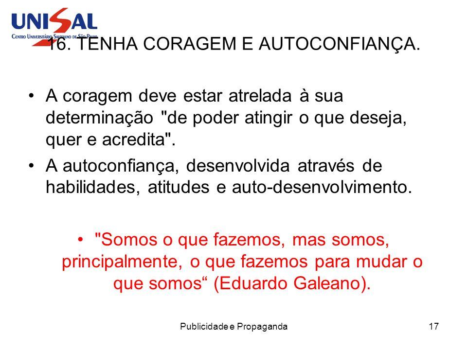 16. TENHA CORAGEM E AUTOCONFIANÇA.