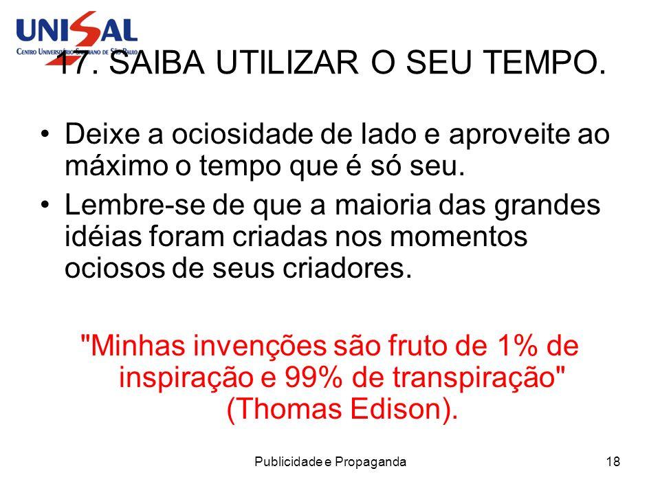 17. SAIBA UTILIZAR O SEU TEMPO.