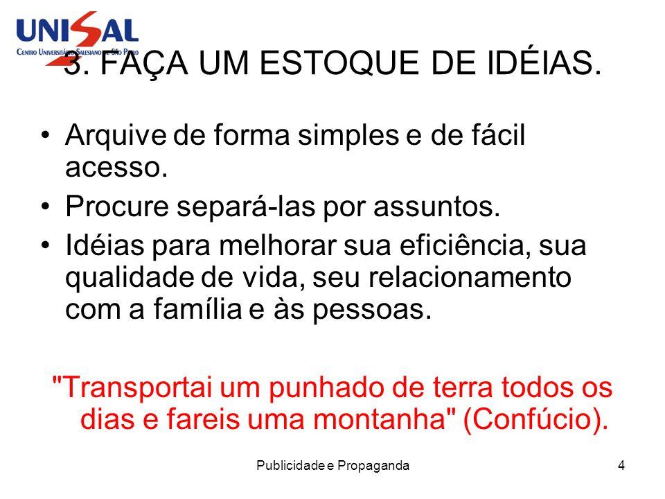 3. FAÇA UM ESTOQUE DE IDÉIAS.
