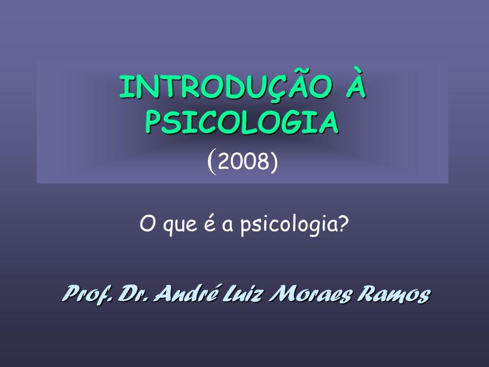 INTRODUÇÃO À PSICOLOGIA (2008)