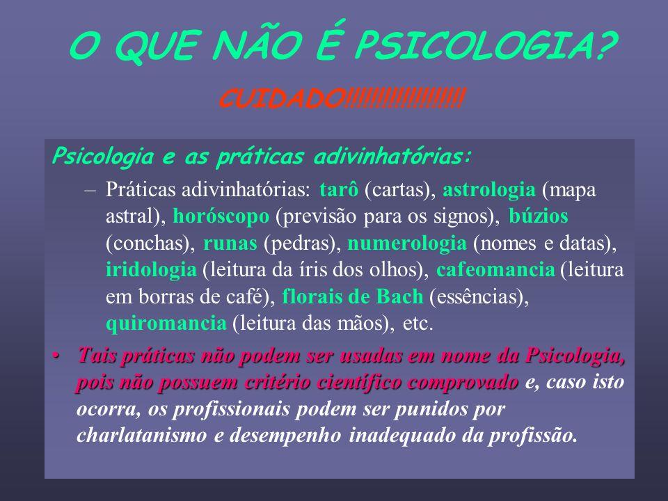 O QUE NÃO É PSICOLOGIA CUIDADO!!!!!!!!!!!!!!!!!!!