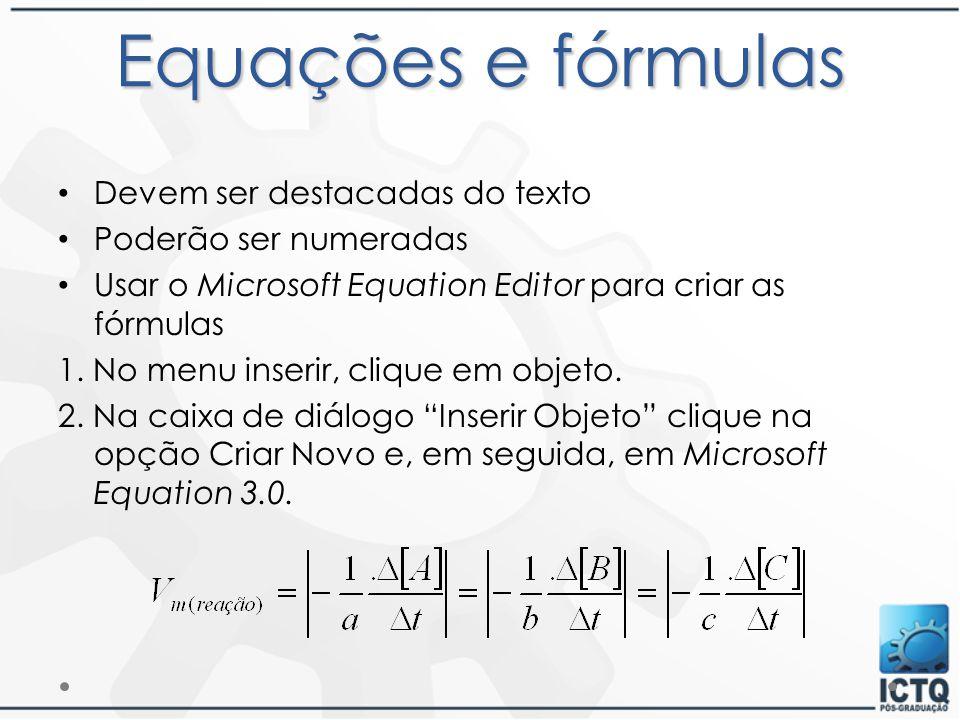 Equações e fórmulas Devem ser destacadas do texto