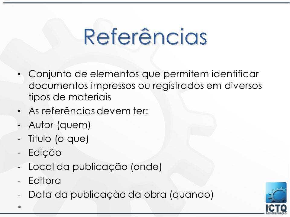 Referências Conjunto de elementos que permitem identificar documentos impressos ou registrados em diversos tipos de materiais.