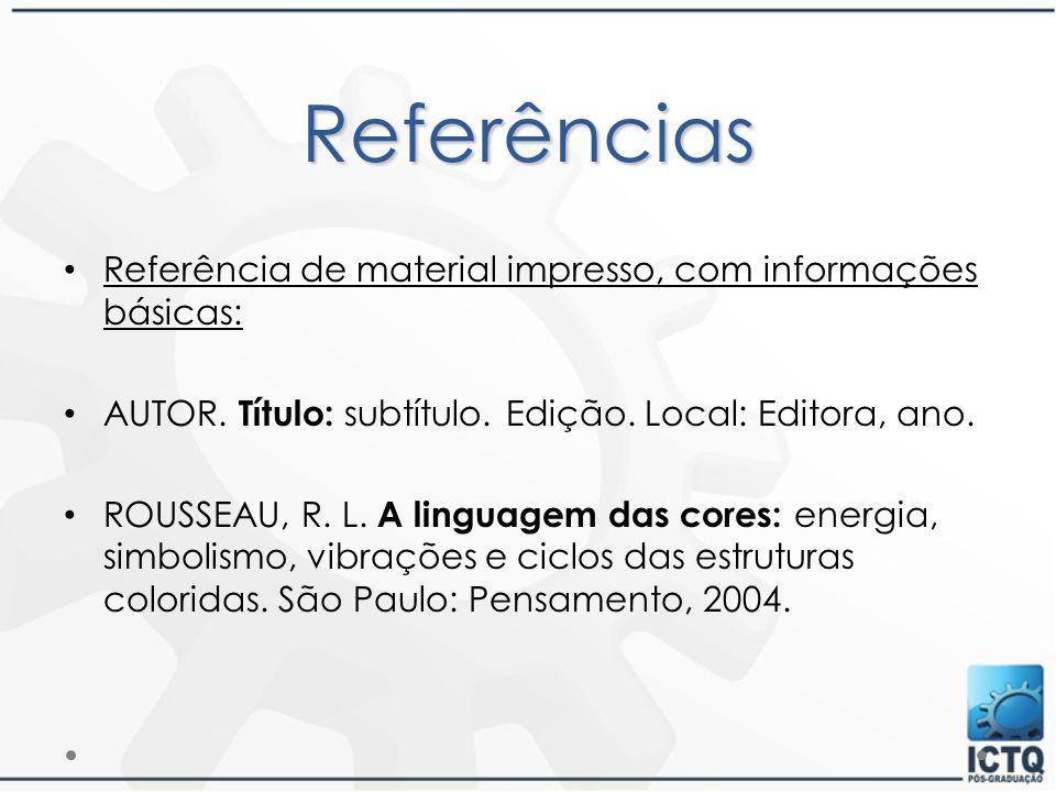 Referências Referência de material impresso, com informações básicas: