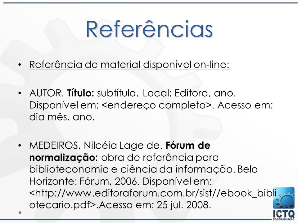 Referências Referência de material disponível on-line: