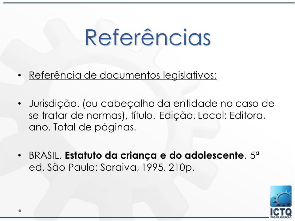 Referências Referência de documentos legislativos: