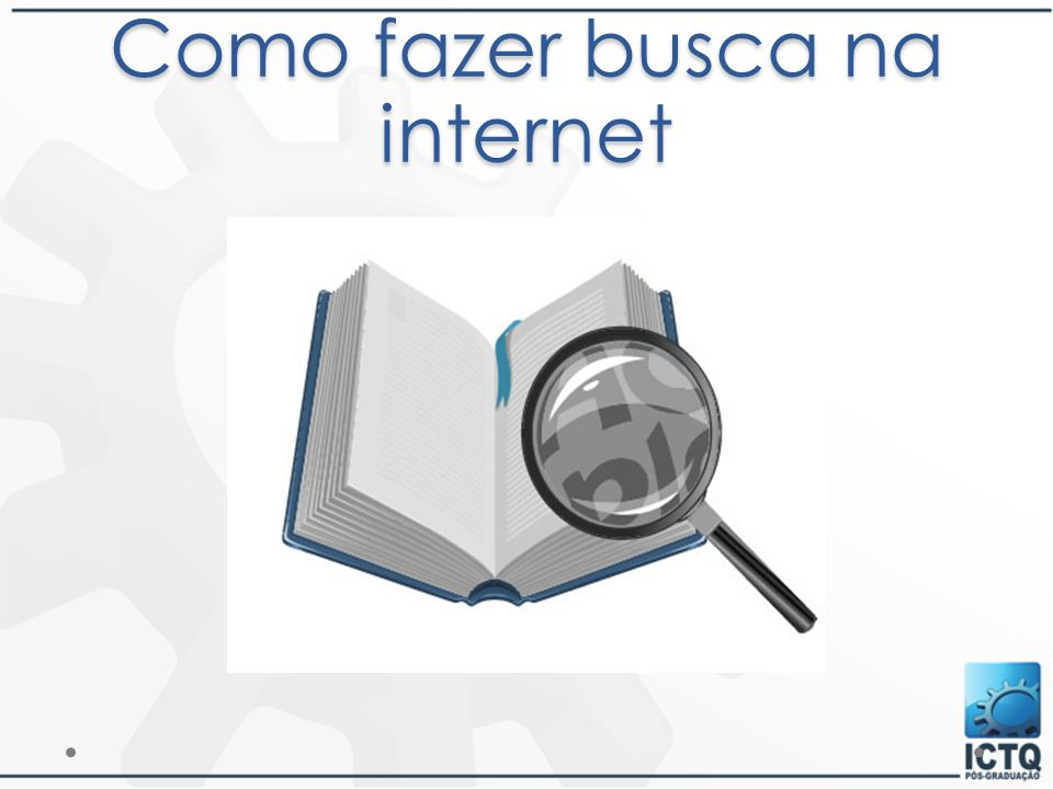 Como fazer busca na internet