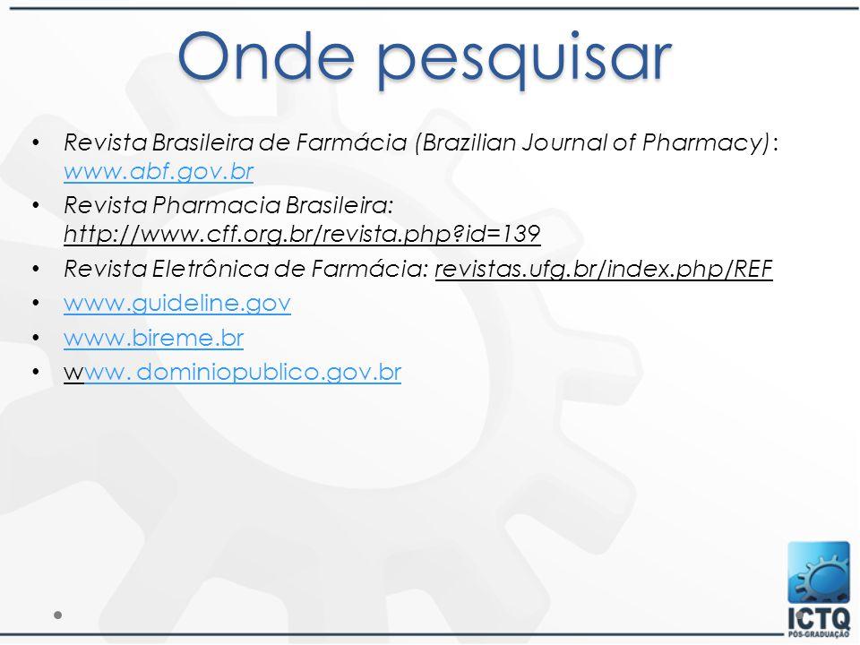 Onde pesquisar Revista Brasileira de Farmácia (Brazilian Journal of Pharmacy): www.abf.gov.br.